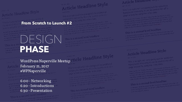 PHASE DESIGN WordPress Naperville Meetup February 21, 2017 #WPNaperville 6:00 - Networking 6:20 - Introductions 6:30 - Pre...
