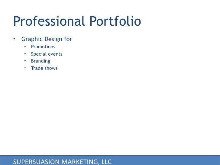 Professional Portfolio <ul><li>Graphic Design for </li></ul><ul><ul><li>Promotions </li></ul></ul><ul><ul><li>Special even...