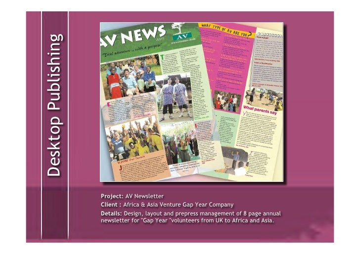 Project:  AV Newsletter Client :  Africa & Asia Venture Gap Year Company Details:  Design, layout and prepress management ...