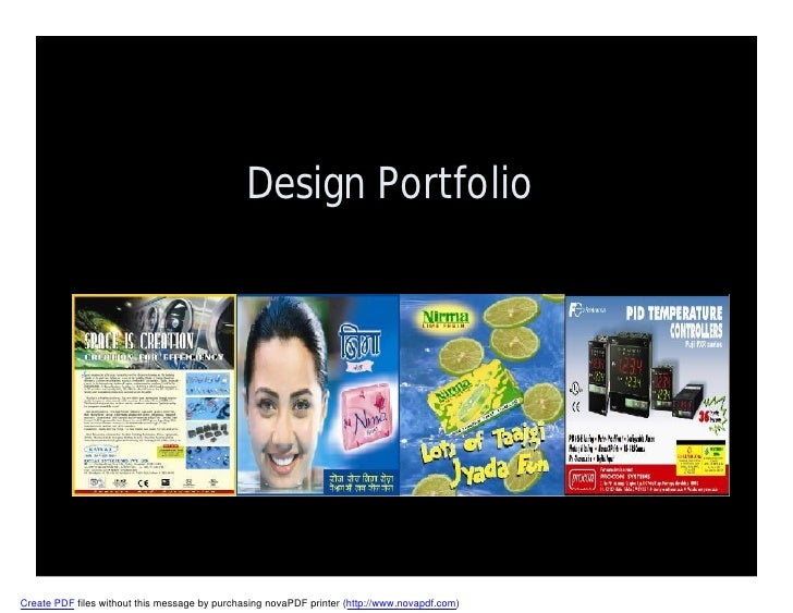 Design Portfolio     Create PDF files without this message by purchasing novaPDF printer (http://www.novapdf.com)