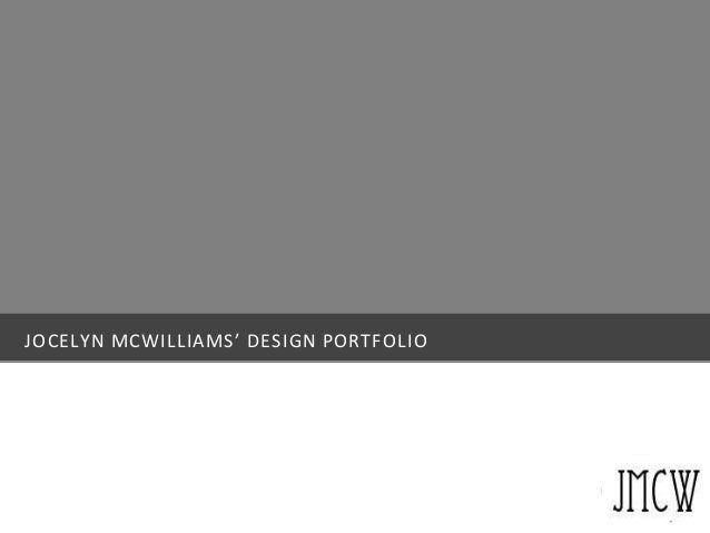 JOCELYN MCWILLIAMS' DESIGN PORTFOLIO