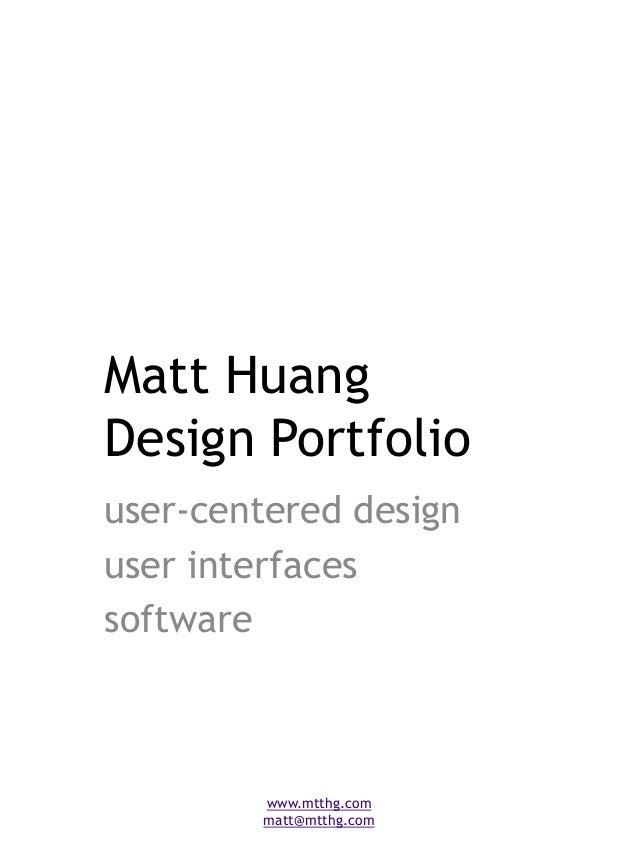 Matt Huang Design Portfolio user-centered design user interfaces software www.mtthg.com matt@mtthg.com