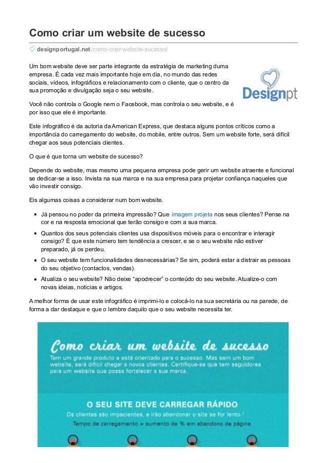 Como criar um website de sucesso designportugal.net /como-criar-website-sucesso/ Um bom website deve ser parte integrante ...