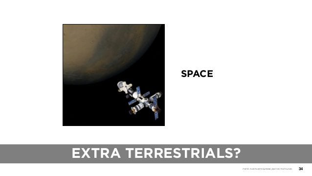 34 SPACE PHOTO: FLICKR USER HALFBEAK (AND YES, THAT'S LEGO) EXTRA TERRESTRIALS?