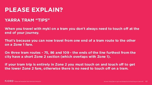"""PLEASE EXPLAIN? 42 YARRA TRAM """"TIPS"""" When you travel with myki on a tram you don't always need to touch off at the end of ..."""