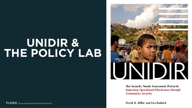 UNIDIR & THE POLICY LAB The Security Needs Assessment Protocol: Improving Operational Effectiveness through Community Secu...