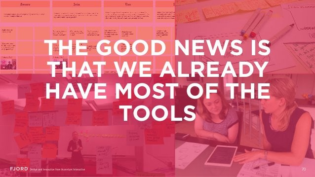 70 THE GOOD NEWS IS THAT WE ALREADY HAVE MOST OF THE TOOLS