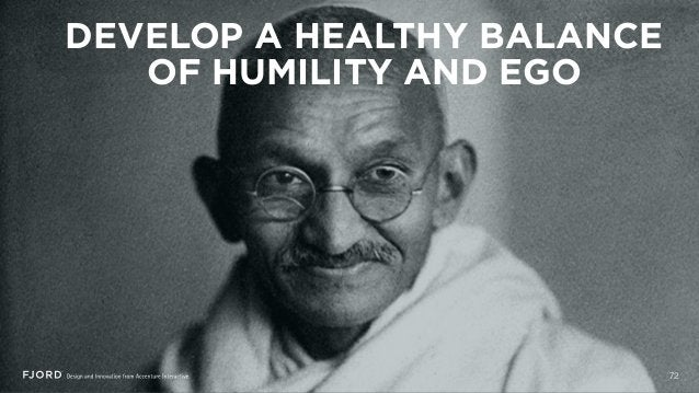 DEVELOP A HEALTHY BALANCE OF HUMILITY AND EGO 72