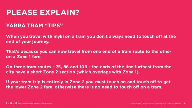 "PLEASE EXPLAIN? 42 YARRA TRAM ""TIPS"" When you travel with myki on a tram you don't always need to touch off at the end of ..."