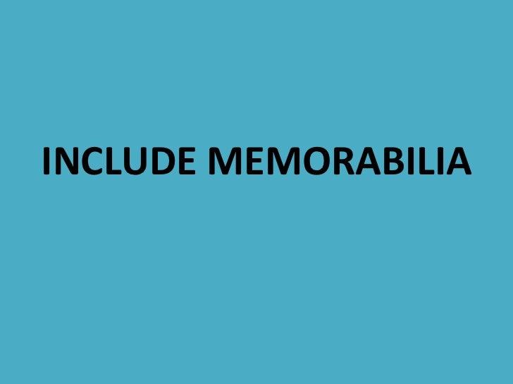 INCLUDE MEMORABILIA