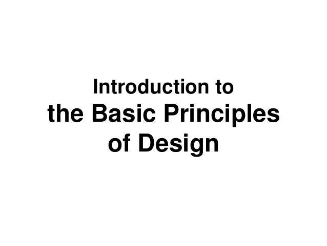 Introduction to the Basic Principles of Design