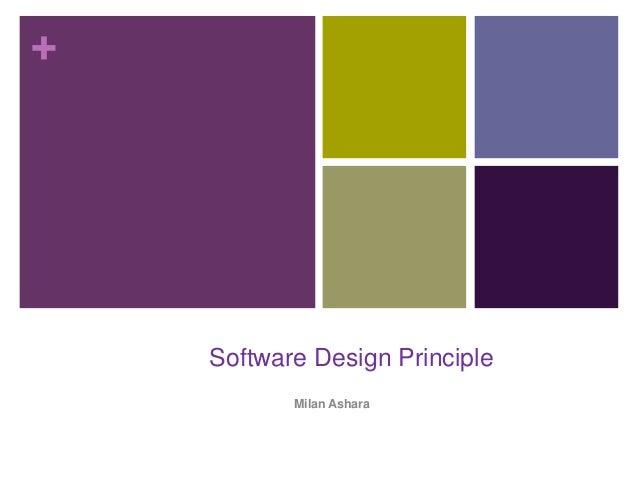 + Software Design Principle Milan Ashara