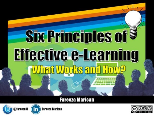 Six Principles of Effective e-Learning: What Works and How?