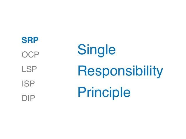 SRP OCP LSP ISP DIP Single Responsibility Principle