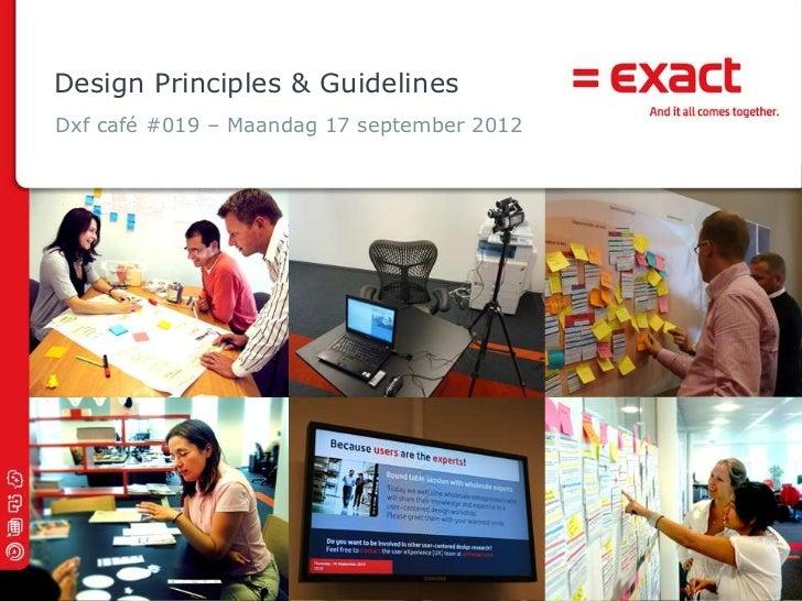 Design Principles & GuidelinesDxf café #019 – Maandag 17 september 2012                                            © 2010 ...