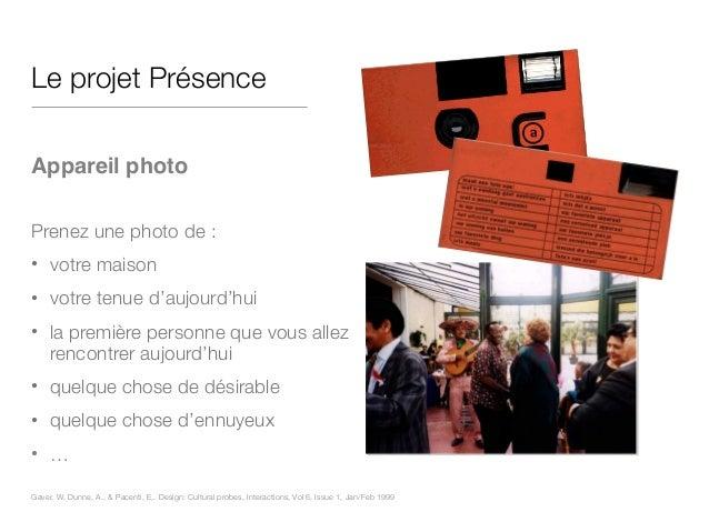 Le projet Présence ! Appareil photo! ! Prenez une photo de : • votre maison • votre tenue d'aujourd'hui • la première pers...