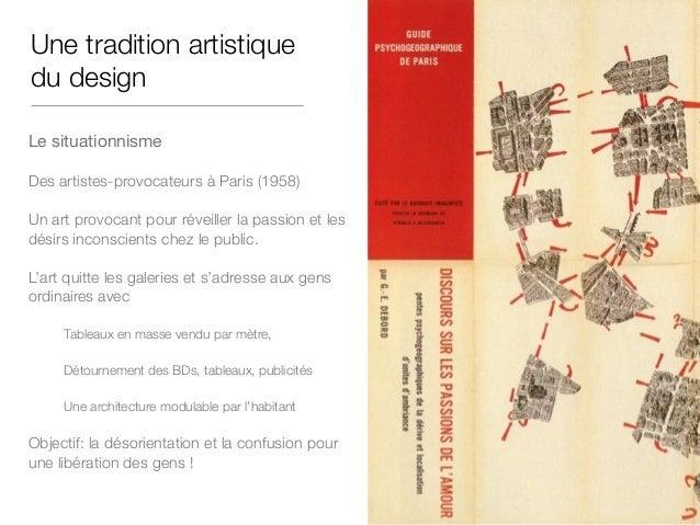 Une tradition artistique du design Le situationnisme   Des artistes-provocateurs à Paris (1958) Un art provocant pour réve...
