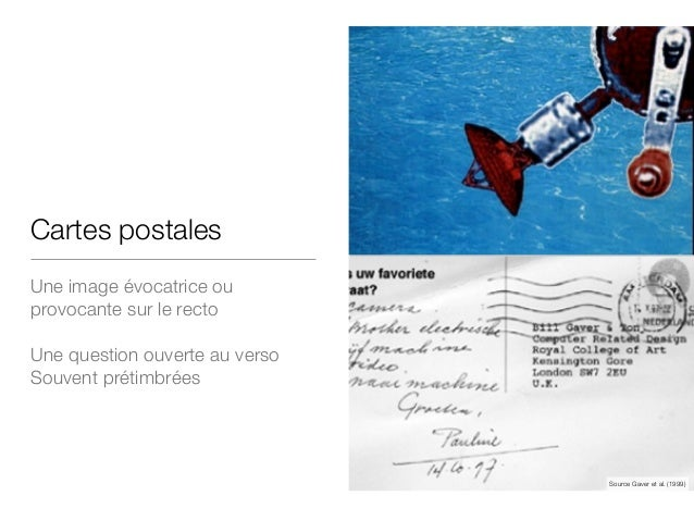 Cartes postales Une image évocatrice ou provocante sur le recto ! Une question ouverte au verso Souvent prétimbrées Source...