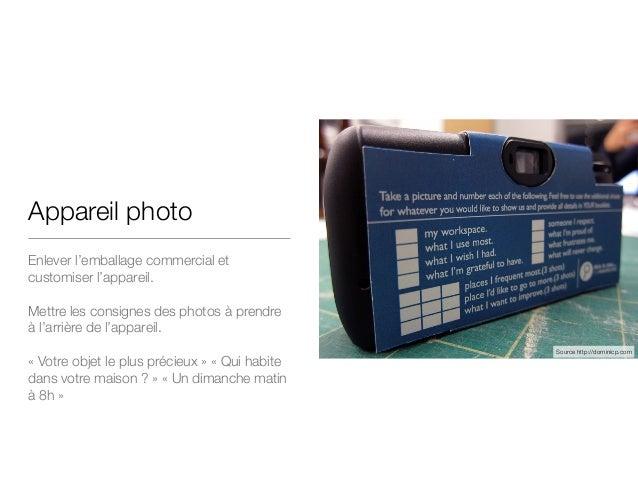 Appareil photo Enlever l'emballage commercial et customiser l'appareil.  ! Mettre les consignes des photos à prendre à l'a...