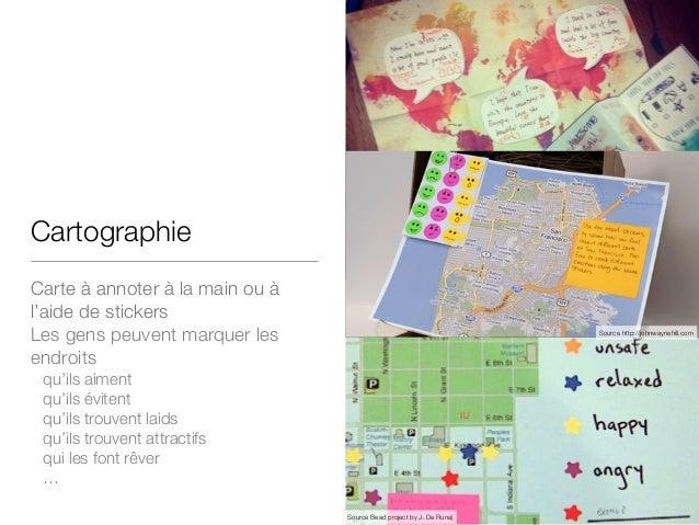 Cartographie Carte à annoter à la main ou à l'aide de stickers Les gens peuvent marquer les endroits  qu'ils aiment  qu'il...