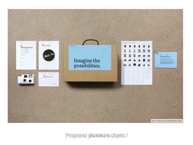 Proposez plusieurs objets ! Source http://www.creativebloq.com/