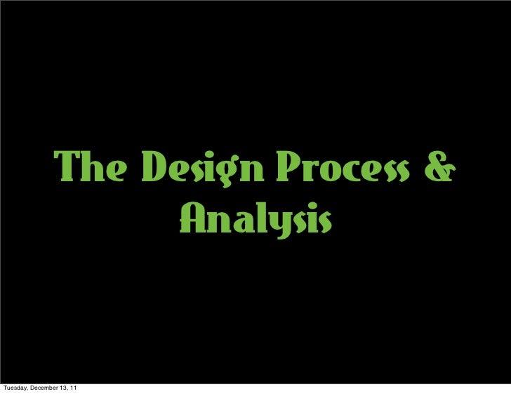 The Design Process &                     AnalysisTuesday, December 13, 11