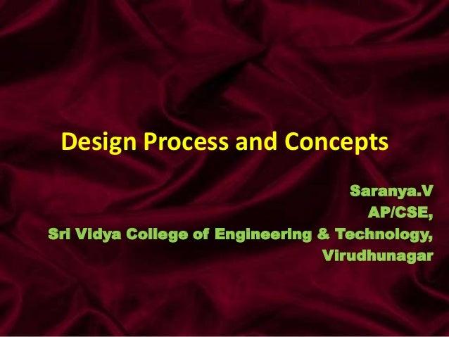Design Process and Concepts                                    Saranya.V                                      AP/CSE,Sri V...