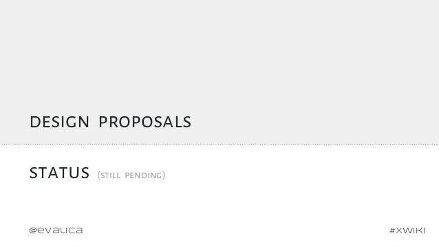 design proposals status (still pending) #xwiki@evalica