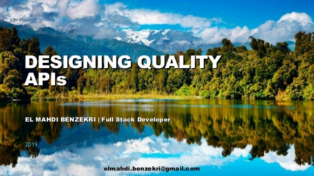11DESIGNING QUALITY APIs DESIGNING QUALITYDESIGNING QUALITY APIsAPIs EL MAHDI BENZEKRI | Full Stack DeveloperEL MAHDI BENZ...