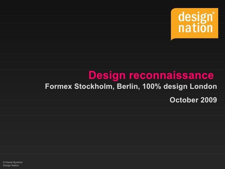 Design reconnaissance   Formex Stockholm, Berlin, 100% design London October 2009 ©  Daniel Byström  Design Nation