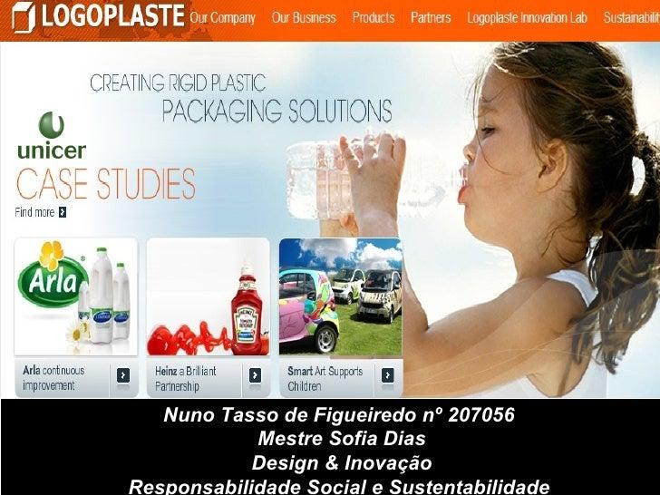 Nuno Tasso de Figueiredo nº 207056  Mestre Sofia Dias Design & Inovação Responsabilidade Social e Sustentabilidade