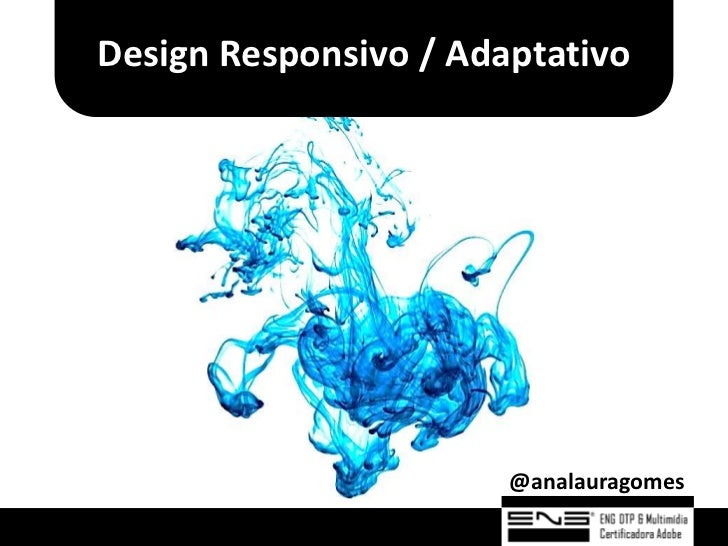 Design Responsivo / Adaptativo                       @analauragomes