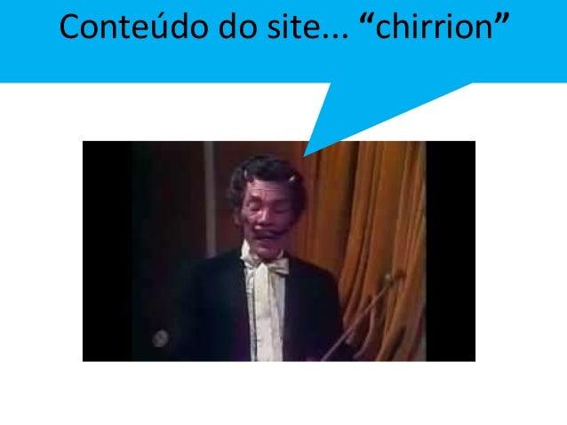 """Conteúdo do site... """"chirrion"""""""
