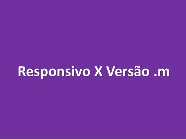 Responsivo X Versão .m