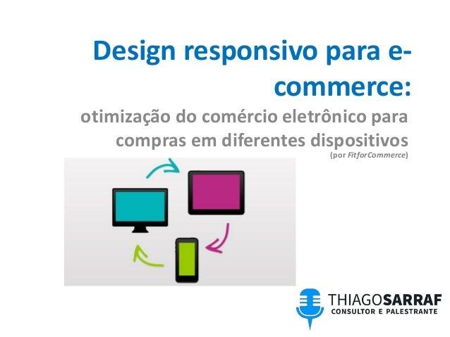Design responsivo para e- commerce: otimização do comércio eletrônico para compras em diferentes dispositivos (por FitforC...