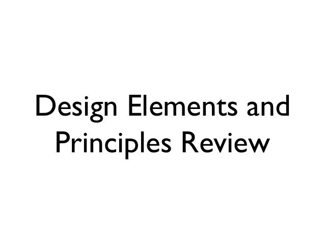 Design Elements and Principles Review
