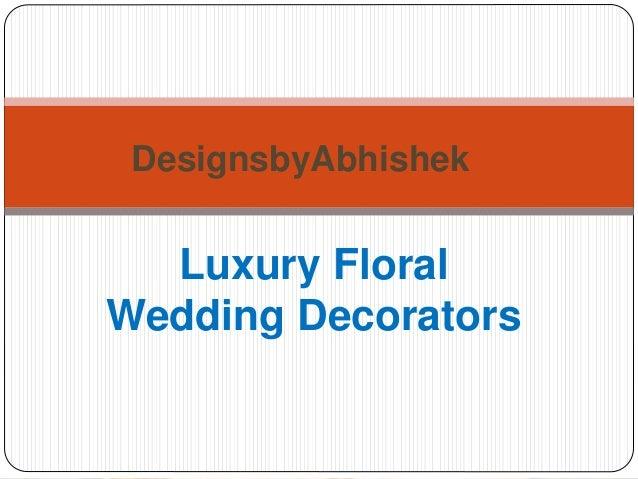 Luxury Floral Wedding Decorators DesignsbyAbhishek