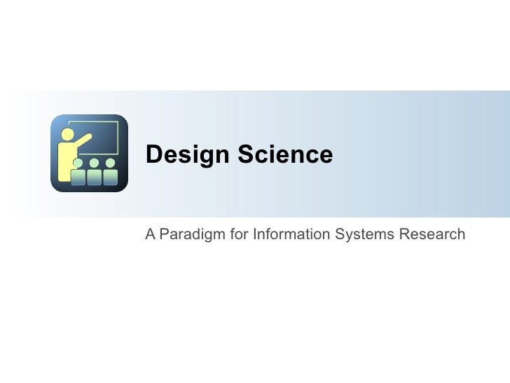 Design Science A Paradigm for Information Systems Research