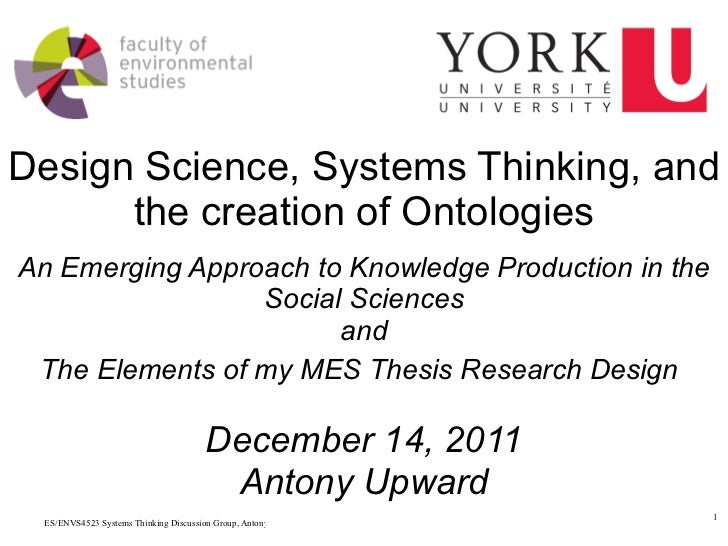 Design Science, Systems Thinking, and the creation of Ontologies An Emerging Approach to Knowledge Production in the Socia...