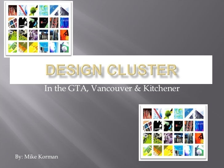 In the GTA, Vancouver & Kitchener By: Mike Korman