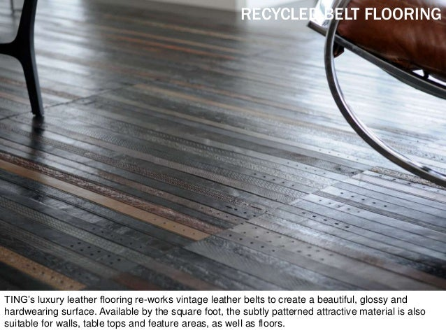 TING's luxury leather flooring re-works vintage leather belts to create a beautiful, glossy and hardwearing surface. Avail...