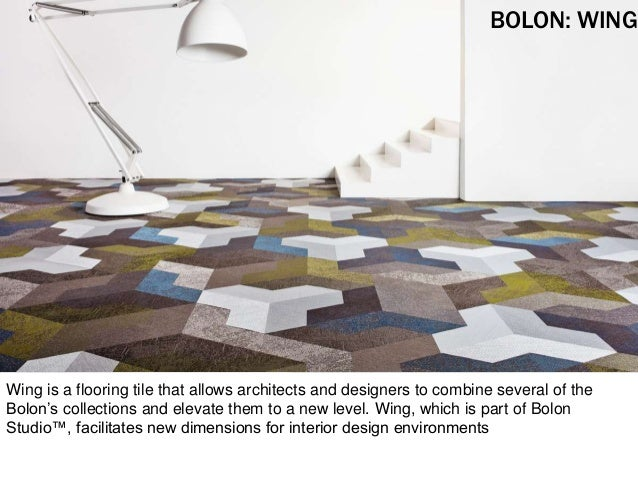Wing is a flooring tile that allows architects and designers to combine several of the Bolon's collections and elevate the...