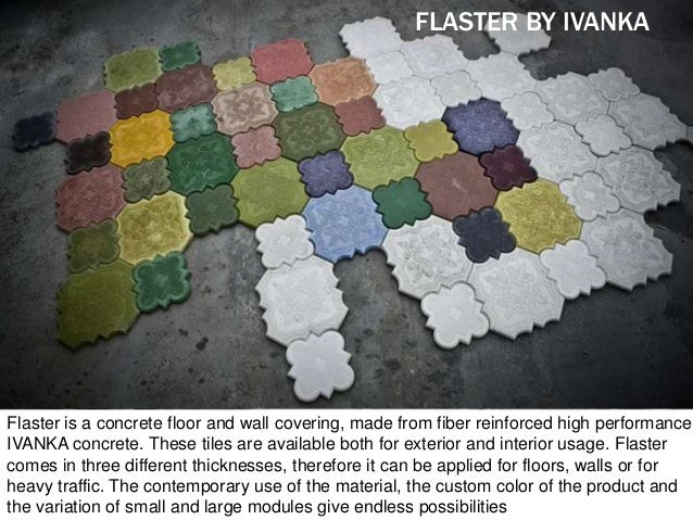 Flaster is a concrete floor and wall covering, made from fiber reinforced high performance IVANKA concrete. These tiles ar...