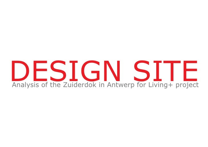 DESIGN SITEAnalysis of the Zuiderdok in Antwerp for Living+ project