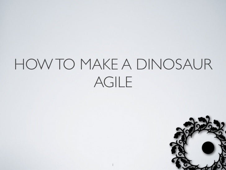 HOW TO MAKE A DINOSAUR        AGILE          1