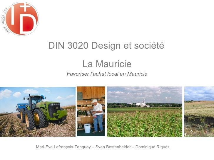 Mari-Eve Lefrançois-Tanguay – Sven Bestenheider – Dominique Riquez DIN 3020 Design et société  La Mauricie Favoriser l'ach...