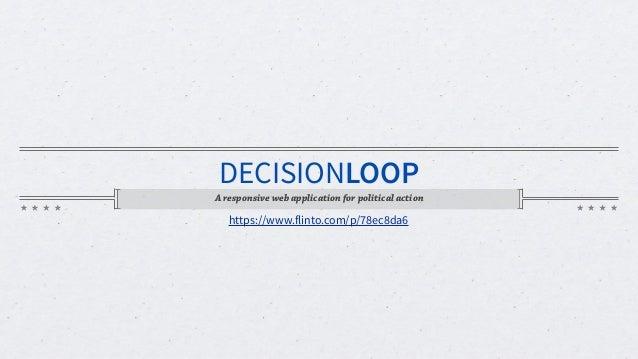 DECISIONLOOP A responsive web application for political action https://www.flinto.com/p/78ec8da6