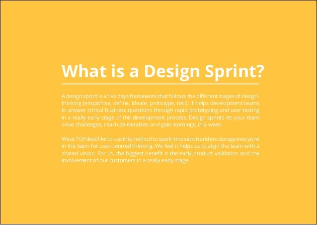 What is a Design Sprint? A design sprint is a five days framework that follows the different stages of design- thinking (e...