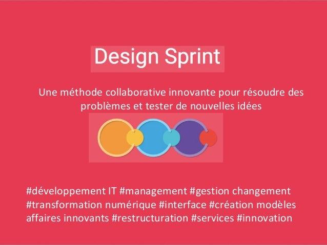 Uneméthodecollaborativeinnovantepourrésoudredes problèmesettesterdenouvellesidées #développementIT#managem...