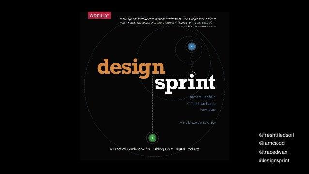 @freshtilledsoil @iamctodd @tracedwax #designsprint